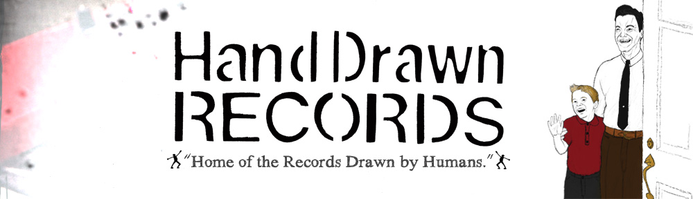 "Hand Drawn Records ""Home of the Records Drawn by Humans."""