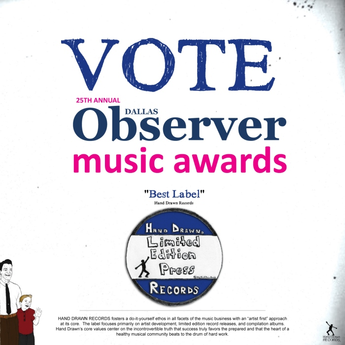 "VOTE Dallas Observer Music Awards 2013 / hand Drawn Records ""Best Label"""
