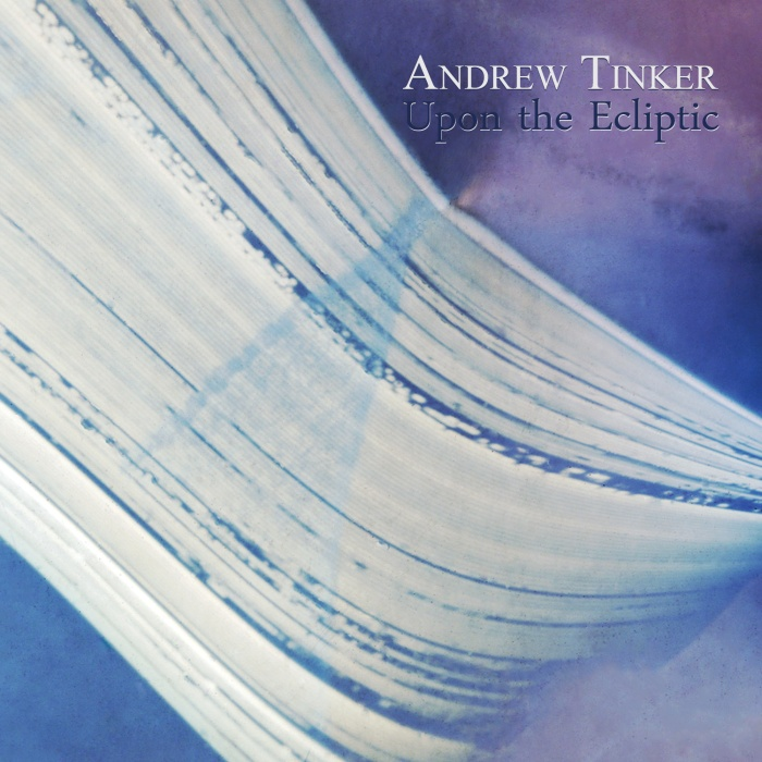 "APRIL 18TH, 2014: ""Upon the Ecliptic"" by Andrew TInker"